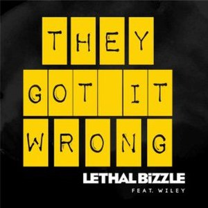 They Got It Wrong - Image: Lethal Bizzle They Got It Wrong