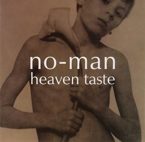 Heaven Taste - Image: No Man Heaven Taste First Release