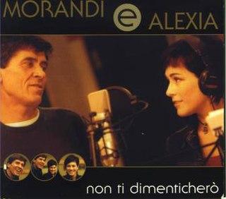 Non ti dimenticherò 2000 single by Alexia and Gianni Morandi