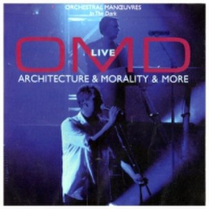 OMD Live: Architecture & Morality & More - Image: Orchestral Manoeuvres in the Dark OMD Live Architecture & Morality & More CD cover