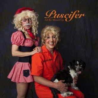 All Re-Mixed Up - Image: Puscifer All Re Mixed Up