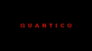 Quantico (TV series) - Image: Quantico intertitle