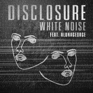 White Noise (Disclosure song) - Image: White Noise Disclosure