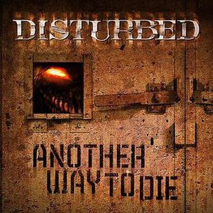 Another Way to Die (Disturbed song) - Image: Another Way to Die (Disturbed single cover art)