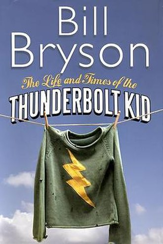 The Life and Times of the Thunderbolt Kid - Image: Bill Bryson The Life and Times of the Thunderbolt Kid
