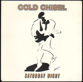 Saturday Night (Cold Chisel song) - Image: Cold Chisel Saturday Night