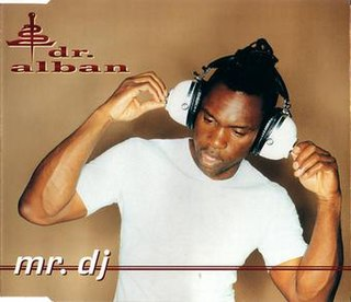 Mr. DJ (Dr. Alban song) 1997 single by Dr. Alban