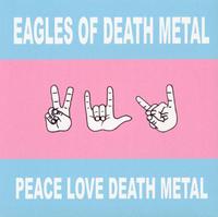 200px-Eagles_of_Death_Metal_-_Peace%2C_Love%2C_Death_Metal_album_cover.png