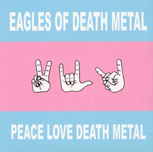 Eagles of Death Metal - Peace Love Death Metal album coverpng