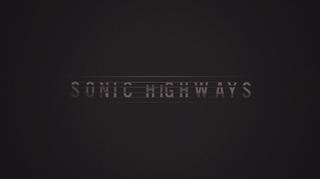 <i>Foo Fighters: Sonic Highways</i>