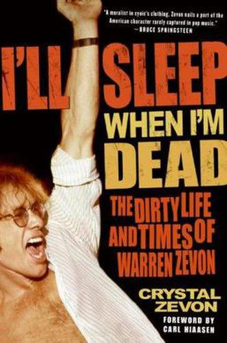 I'll Sleep When I'm Dead: The Dirty Life and Times of Warren Zevon - Image: I'll Sleep When I'm Dead The Dirty Life and Times of Warren Zevon