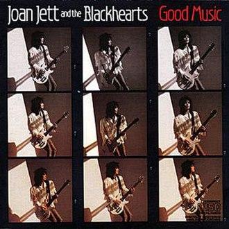 Good Music (Joan Jett and the Blackhearts album) - Image: Joan Jett and the Blackhearts Good Music Coverart