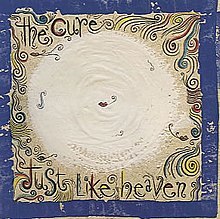 Image result for the cure just like heaven
