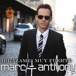 Abrázame Muy Fuerte (song) - Image: Marc Anthony Abrazame Muy Fuerte