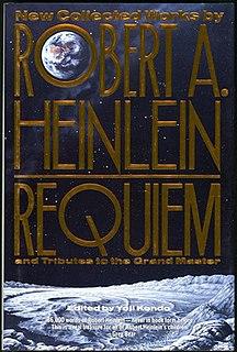 <i>Requiem</i> (book) Retrospective on Robert A. Heinlein