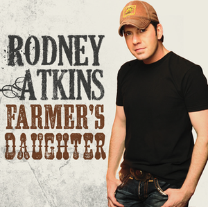 Farmer's Daughter (Rodney Atkins song) - Image: Rodney Farmers Daughter single cover