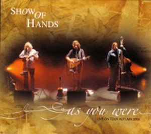 As You Were (Show of Hands album)