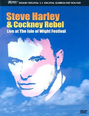 Live at the Isle of Wight Festival (Steve Harley & Cockney Rebel video) - Image: Steve Harley and Cockney Rebel Live at the Isle of Wight Festival 2004 DVD