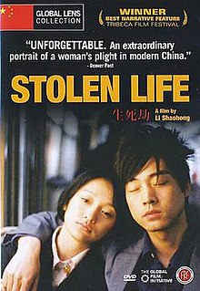 <i>Stolen Life</i> (2005 film) 2005 Chinese film directed by Li Shaohong
