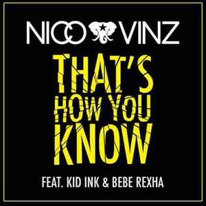 That's How You Know (Nico & Vinz song) - Image: That's How You Know cover by Nico & Vinz, Kid Ink & Bebe Rexha