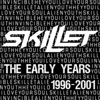 The Early Years (1996–2001) - Image: The Early Years Skillet