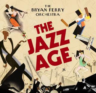<i>The Jazz Age</i> (The Bryan Ferry Orchestra album) 2012 studio album by The Bryan Ferry Orchestra