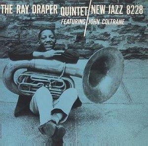 The Ray Draper Quintet featuring John Coltrane - Image: The Ray Draper Quintet featuring John Coltrane