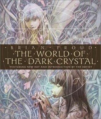 The World of the Dark Crystal - Image: Worldofthedarkcrysta l