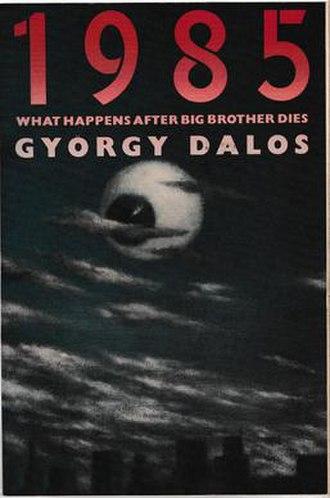 1985 (Dalos novel) - Image: 1985 What Happens After Big Brother Dies