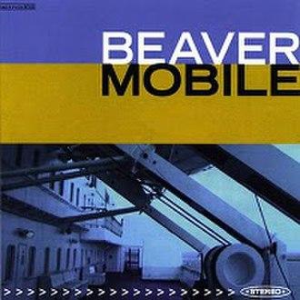 Mobile (album) - Image: Beavermobilealbum