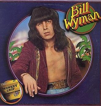 Monkey Grip (Bill Wyman album) - Image: Bill Wyman Monkey Grip Expanded Edition Front