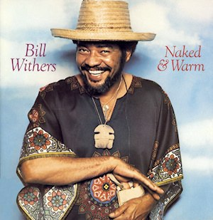 Naked & Warm - Image: Bill Withers Naked & Warm