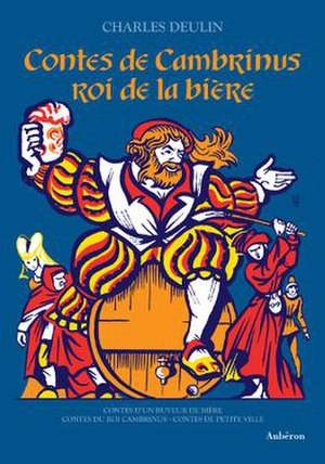 Gambrinus - King Cambrinus on the cover of Aubéron's 2011 edition of Contes de Cambrinus, roi de la bière