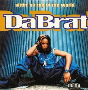 Sittin' on Top of the World (Da Brat song) - Image: Da Brat Sittin' on Top of the World