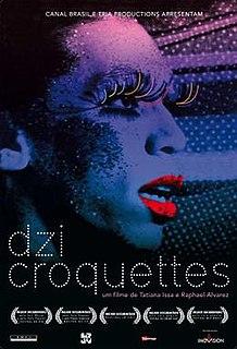 <i>Dzi Croquettes</i> 2009 film by Tatiana Issa