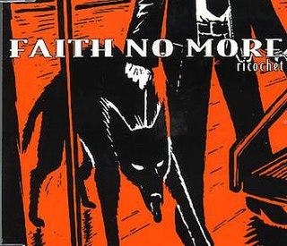 Ricochet (Faith No More song) Song by Faith No More