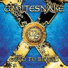 WHITESNAKE (tu l'as vu mon gros serpent blanc?) 220px-Good_to_be_bad