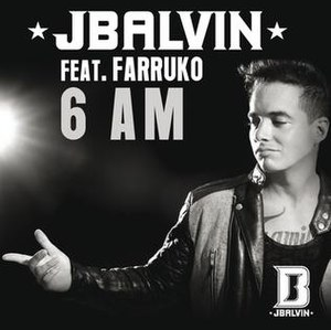 6 AM - Image: J Balvin Feat. Farruko 6 AM