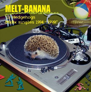 13 Hedgehogs (MxBx Singles 1994–1999) - Image: Melt Banana 13Hedgehogs Album Cover