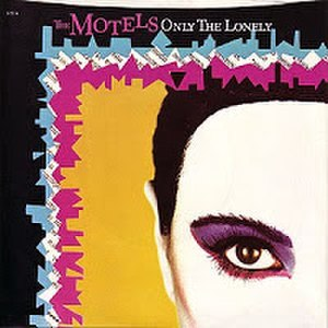 Only the Lonely (The Motels song) - Image: Only the Lonely The Motels