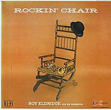 rockin 39 chair roy eldridge album wikipedia. Black Bedroom Furniture Sets. Home Design Ideas