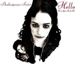 Hello (Turn Your Radio On) - Image: Shakespears Sister Hello (Turn Your Radio On)