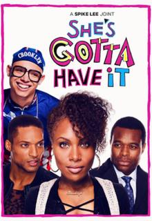 <i>Shes Gotta Have It</i> (TV series)