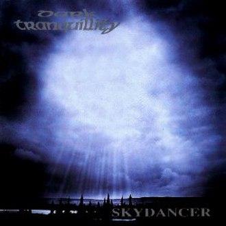 Skydancer (Dark Tranquillity album) - Image: Skydancer (Dark Tranquility album cover art)