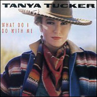 What Do I Do with Me - Image: Tanya Tucker What Do I Dowith Me