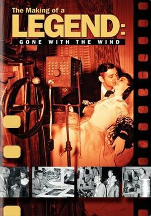The Making of a Legend: Gone with the Wind - Image: The Making of a Legend Gone with the Wind