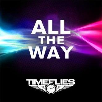 """All the Way (Timeflies song) - Image: Timeflies """"All the Way"""""""