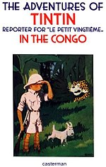 "English-edition cover of Hergé's Tintin in the Congo (1930-31). Le Petit Vingtième magazine staged a triumphant return of ""Tintin"" and ""Snowy"" to Brussels on July 9, 1931. They were accompanied by ten Congolese and met by Hergé himself."