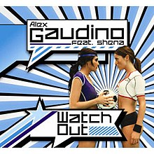 A blue and white striped background with two women in sports gear holding a soccer ball between them. The name of the artist is 'Alex Gaudino Feat. Shena' and the name of the single is 'Watch Out'