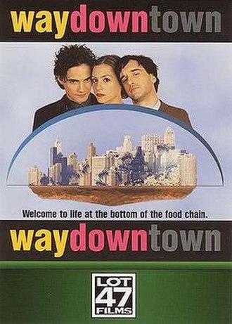 Waydowntown - Image: Waydowntown movie poster
